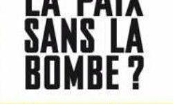 Désarmement nucléaire : la France toujours à la traîne ?